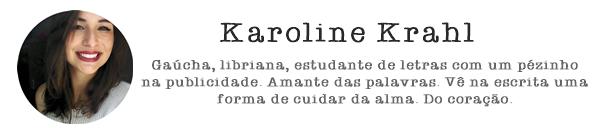 Karoline Krahl - Eu te fiz poesia - Blog de textos, comportamento e vida a dois.