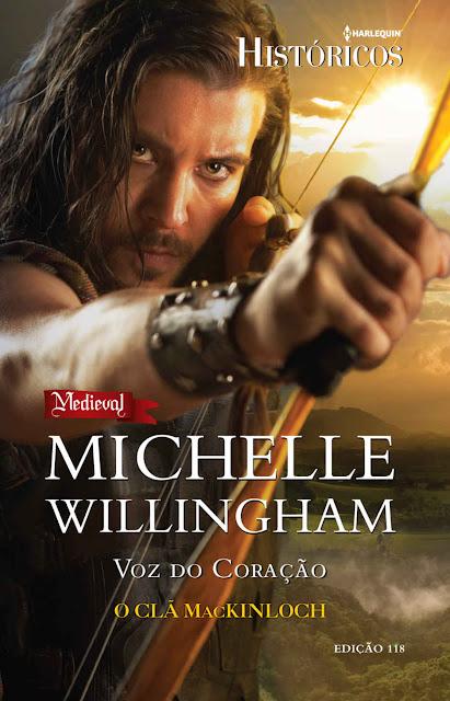 Voz do Coração Harlequin Históricos - ed.118 - Michelle Willingham