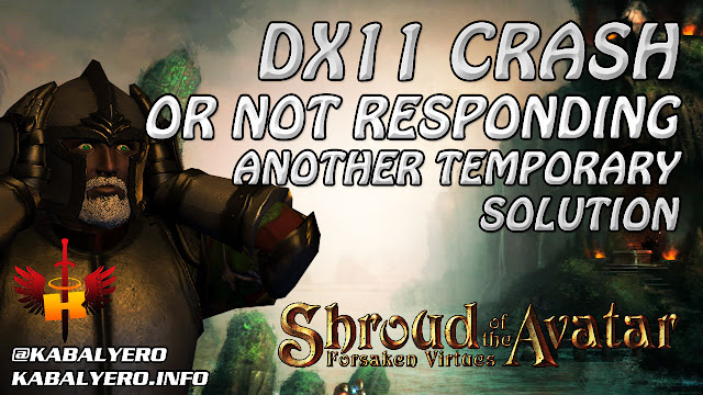 Shroud of the Avatar DX11 Crash or Not Responding? Here Is Another Temporary Solution