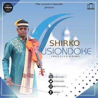 Shirko - Usiondoke