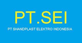 LOWONGAN KERJA PT. SHANDPLAST ELEKTRO INDONESIA (SEIA)
