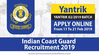 Indian Coast Guard Recruitment 2019 YANTRIK Post 02/2019 BATCH Apply Online