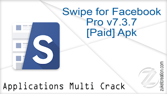 Swipe for Facebook Pro v7.3.7 [Paid] Apk