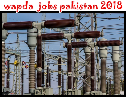 Wapda Jobs In Pakistan 2018