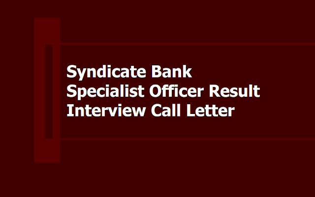 Syndicate Bank SO Result 2019 and Interview Call letter
