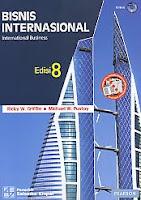 Judul Buku : BISNIS INTERNASIONAL EDISI 8 – International Business Disertai CD Book Pengarang : Ricky W. Griffin & Michael W. Pustay Penerbit : Salemba Empat