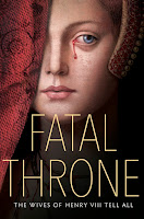 Fatal Throne: The Wives of Henry VIII Tell All book cover and review