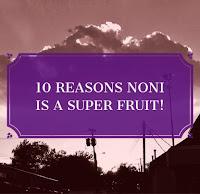 NONI: a super food