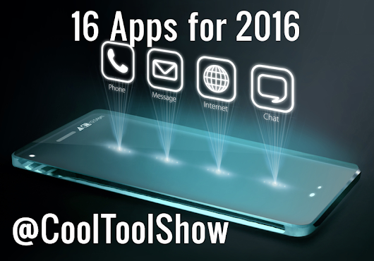 Craig Fisher @FishDogs: 16 Apps for 2016 from @CoolToolShow Craig and Lars