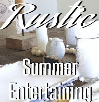 Rustic summer tablescape. Entertaining family and friends by setting an easy to do tablescape