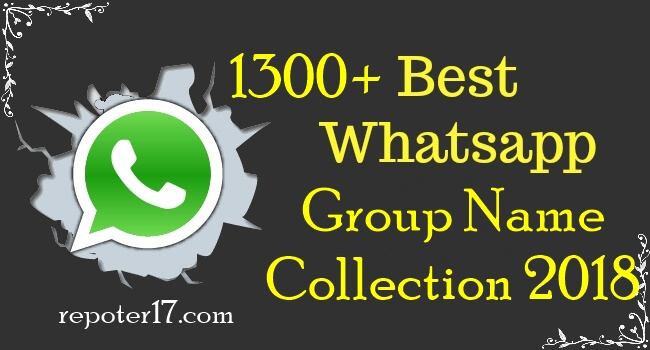 Cool whatsapp group name list 2018 - Reporter17 | Reporter17