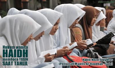 Hukum Wanita Haidh Membaca Yasin saat Tahlil