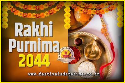 2044 Rakhi Purnima Date and Time, 2044 Rakhi Purnima Calendar
