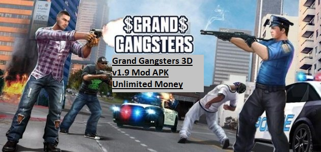 Grand Gangsters 3D v1.9 Mod APK Unlimited Money