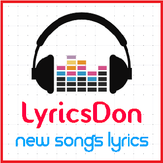 Lyrics Don - Latest Song Lyrics