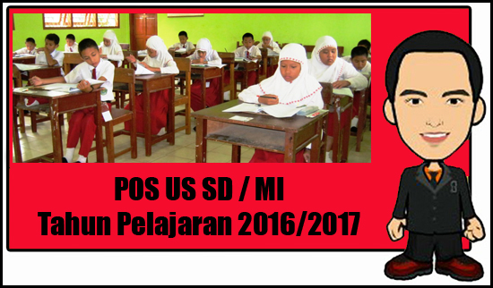 POS US SD/MI Tahun Pelajaran 2016/2017