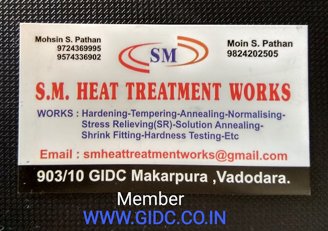 S M HEAT TREATMENT WORKS - 9824202505  MAKARPURA GIDC