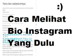 Cara Melihat Bio Instagram Yang Dulu / Sebelumnya Dibuat