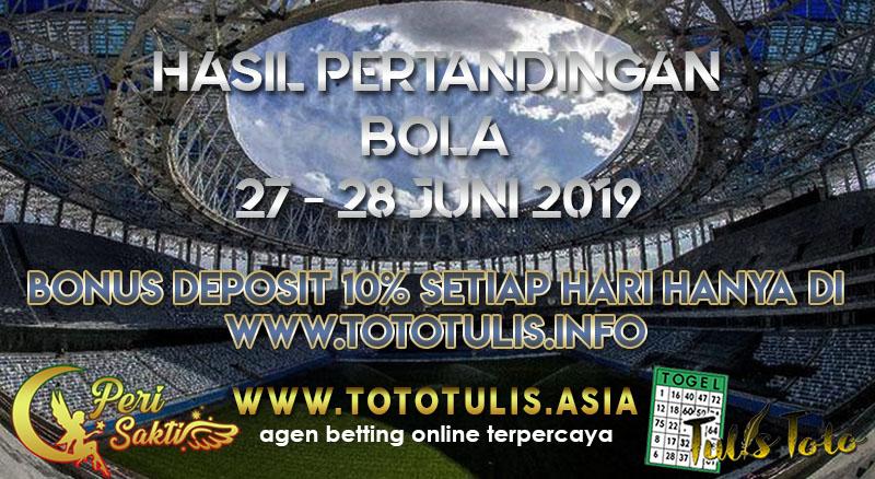 HASIL PERTANDINGAN BOLA TANGGAL 27 – 28 JUNI 2019