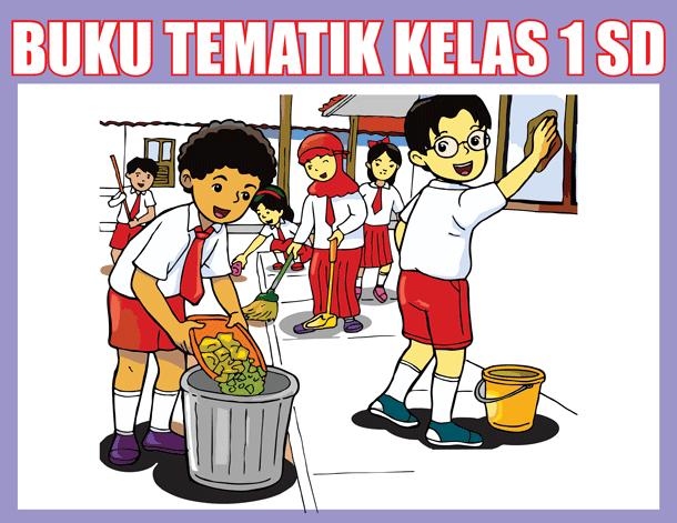 Buku Tematik Kelas 1 SD/MI Kurikulum 2013