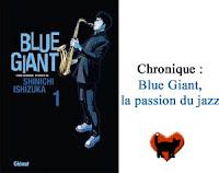 http://blog.mangaconseil.com/2018/06/chronique-blue-giant-la-passion-du-jazz.html
