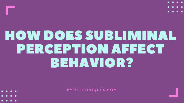 How does subliminal perception affect behavior?