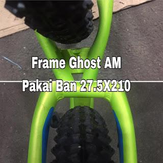 Frame Ghost AM 2627 26in max ban 26x240 dan bisa 27.5in max ban 275x200 i