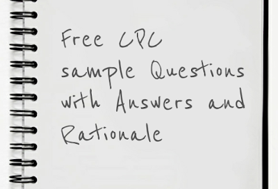 Free Objective Sample Q & A with Rationale for CPC exam
