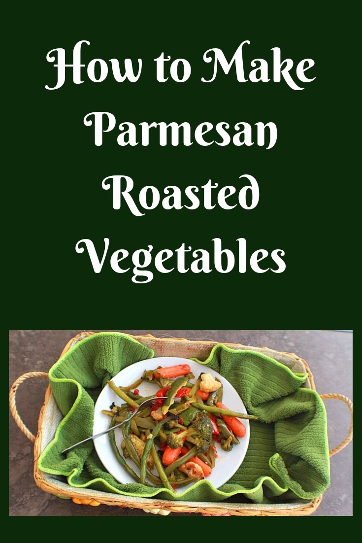 this is how to make Parmesan Roasted Vegetables baked in the oven with cheese and herbs and is a side dish for any kind of dinner meats
