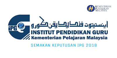 Semakan Keputusan IPG 2018 Online PISMP