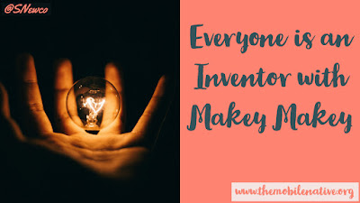 Everyone is an Inventor with @MakeyMakey