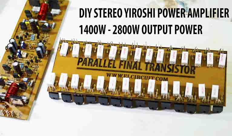 DIY Stereo Yiroshi Power Amplifier 1400W - Electronic Circuit