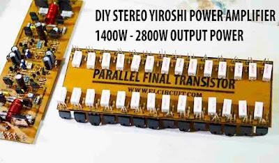 DIY Stereo Yiroshi Power Amplifier 1400W