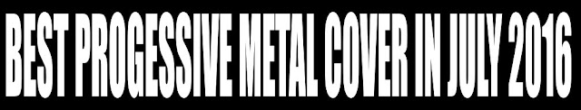 Best Progressive Metal Cover in July 2016