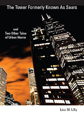 The Tower Formerly Known as Sears and Two Other Tales of Urban Horror by Lisa M. Lilly
