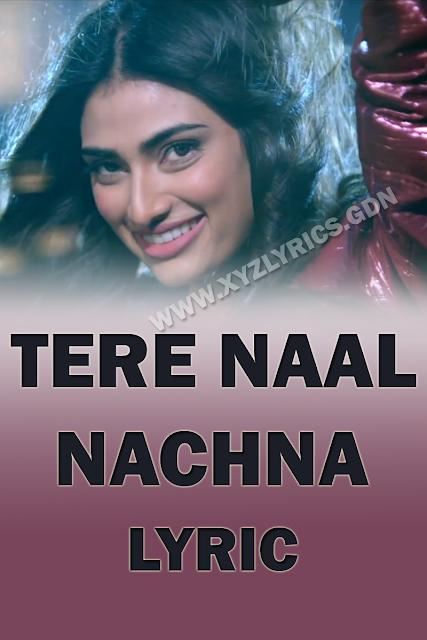 TERE NAAL NACHNA SONG LYRIC | Nawabzaade | Badshah | Athiya Shetty | Video