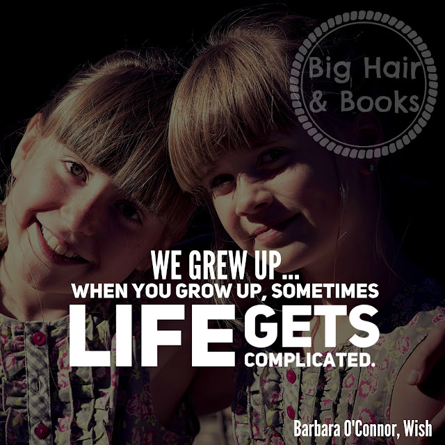 Growing up quote from Wish by Barbara O'Connor #middlegrade