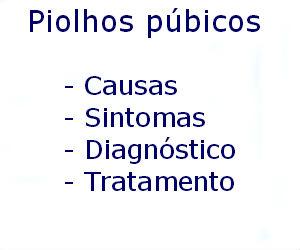 Piolhos púbicos causas sintomas diagnóstico tratamento prevenção riscos complicações
