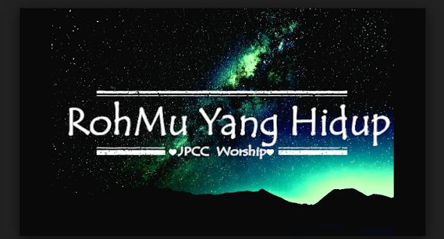Jpcc Worship – Roh-Mu Yang Hidup