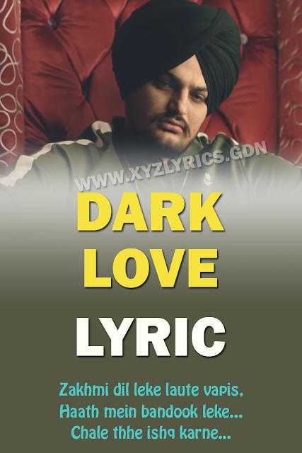 DARK LOVE LYRICS | Sidhu Moose wala | Intense | Video