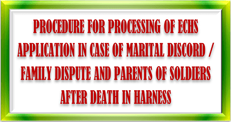 procedure-for-processing-echs-application-of-marital-discord-family-dispute-parents-of-soldiers-after-death