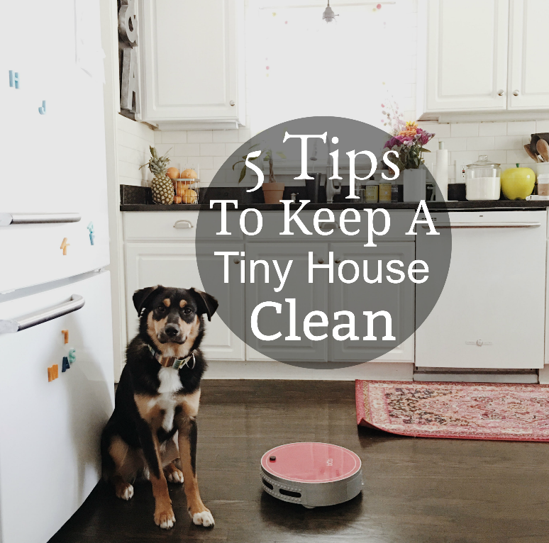 Xo Mrs Measom 5 Tips To Keeping A Tiny House Clean