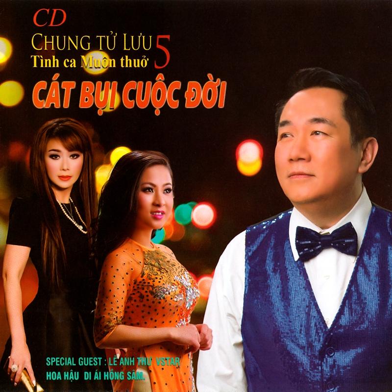 Ca Dao CD - Chung Tử Lưu - Cát Bụi Cuộc Đời (NRG)