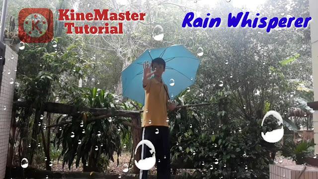 Hướng dẫn làm hiệu ứng Ngưng đọng mưa (Rain Whisperer) - KineMaster Tricks