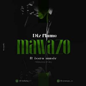 Download Mp3 | Diz Flame ft Issro - Mawazo