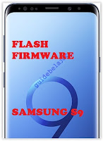 Flash Stock Firmware Samsung Galaxy S9 and S9+ With ODIN