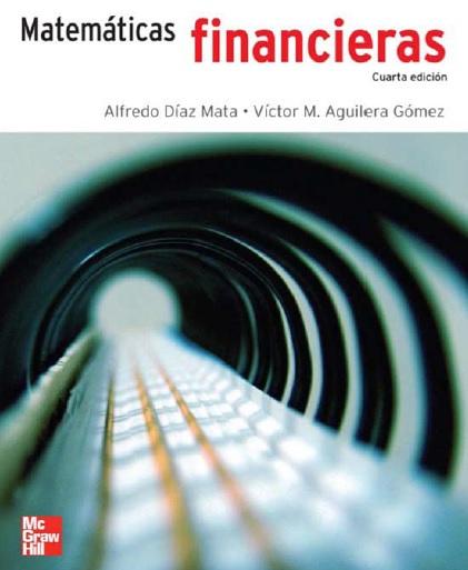 Matemáticas financieras, 4ta Edición – Alfredo Díaz Mata