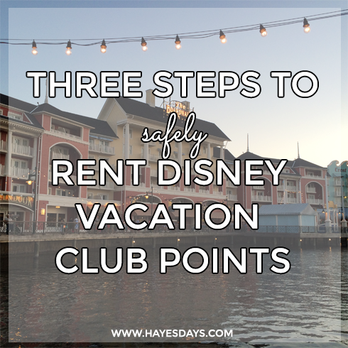 Disney Day: Steps to safely rent Disney Vacation Club points