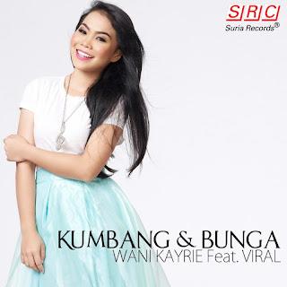 Wani Kayrie - Kumbang & Bunga (feat. Viral) MP3