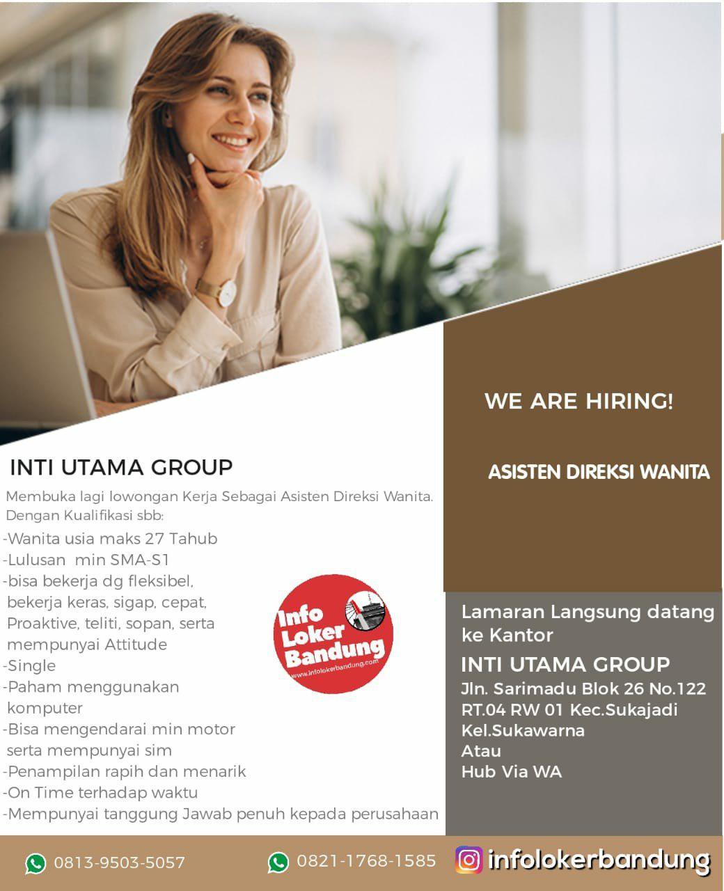 Lowongan Kerja Asisten Direksi Wanita Inti Utama Group Bandung Februari 2019